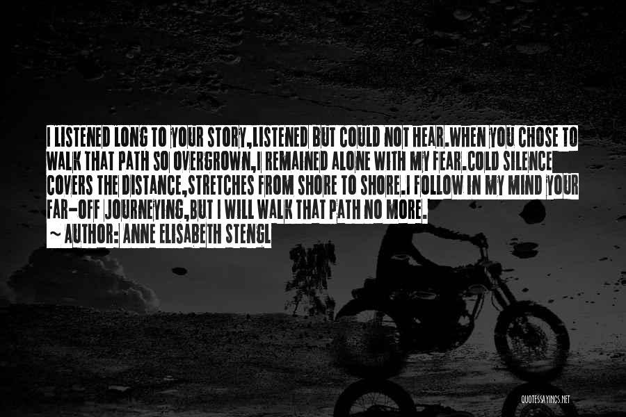 You Walk Alone Quotes By Anne Elisabeth Stengl
