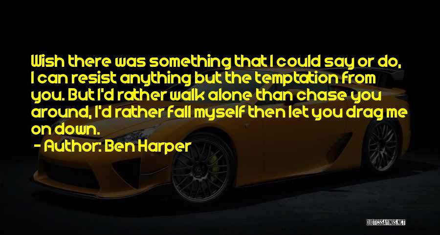 You Walk Alone Quotes By Ben Harper