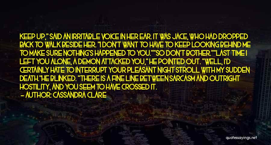 You Walk Alone Quotes By Cassandra Clare