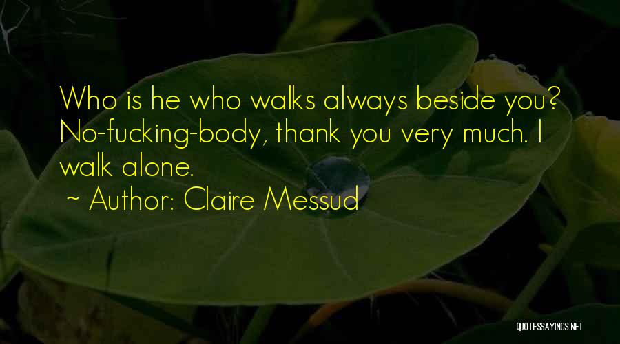 You Walk Alone Quotes By Claire Messud