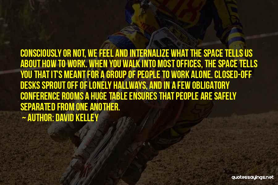You Walk Alone Quotes By David Kelley