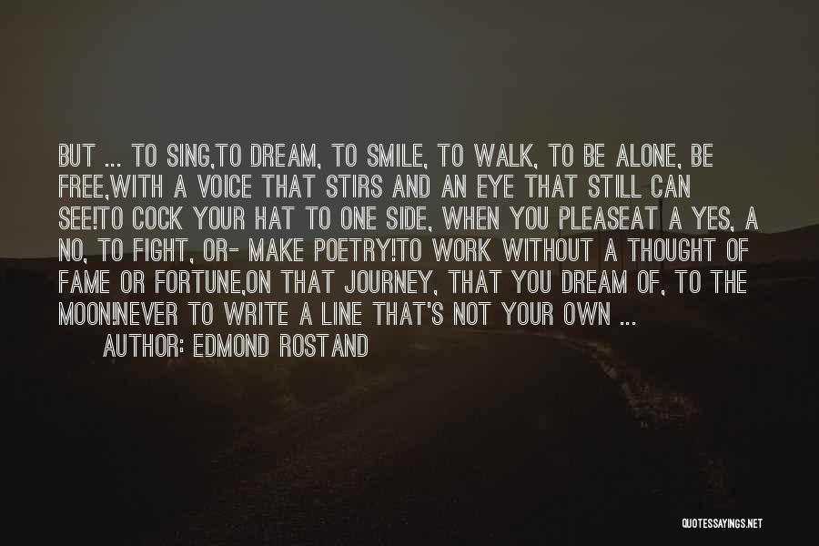You Walk Alone Quotes By Edmond Rostand