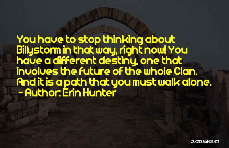 You Walk Alone Quotes By Erin Hunter
