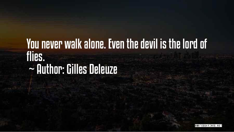 You Walk Alone Quotes By Gilles Deleuze