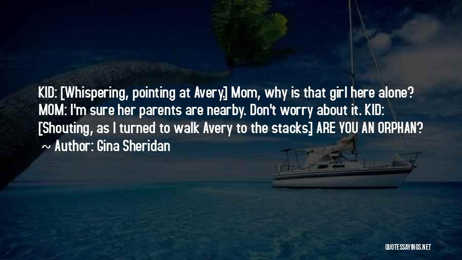 You Walk Alone Quotes By Gina Sheridan