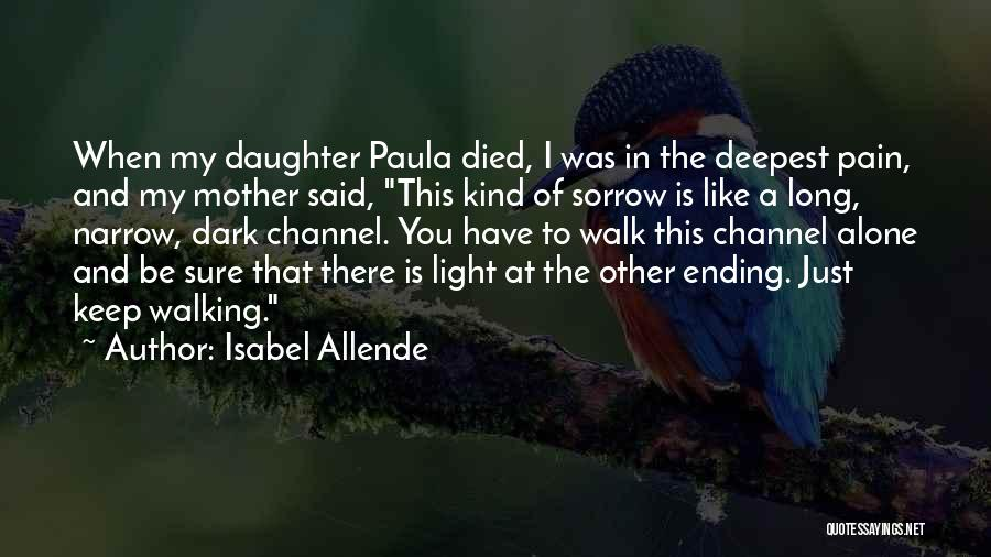 You Walk Alone Quotes By Isabel Allende