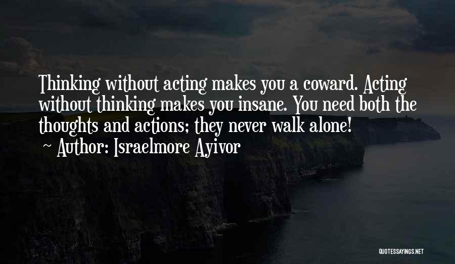 You Walk Alone Quotes By Israelmore Ayivor