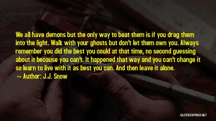You Walk Alone Quotes By J.J. Snow