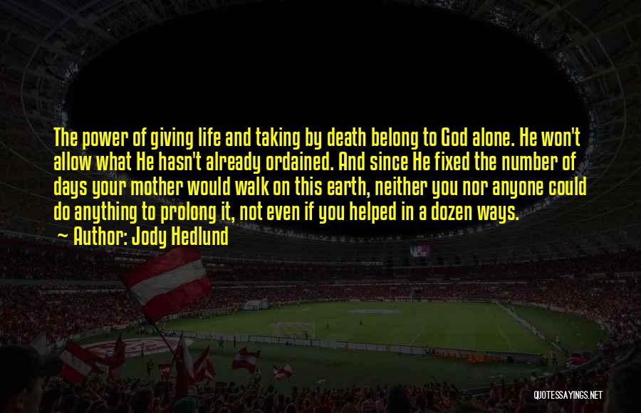 You Walk Alone Quotes By Jody Hedlund