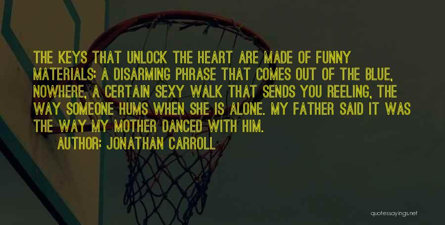 You Walk Alone Quotes By Jonathan Carroll