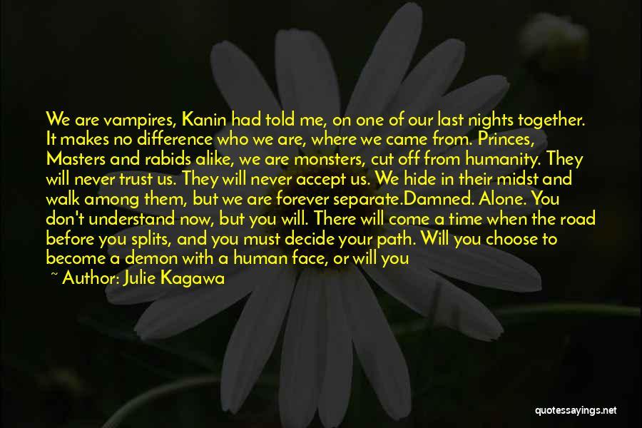 You Walk Alone Quotes By Julie Kagawa