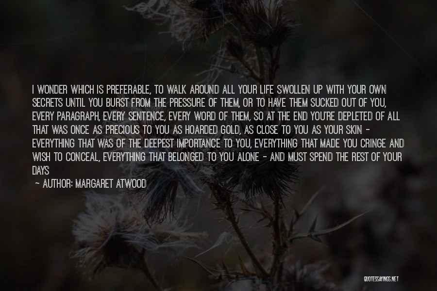 You Walk Alone Quotes By Margaret Atwood