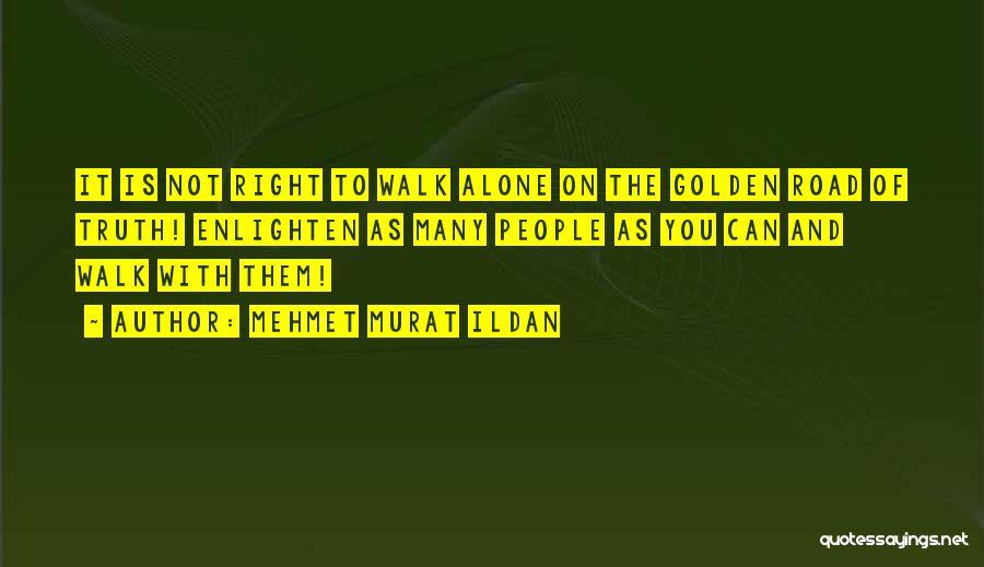 You Walk Alone Quotes By Mehmet Murat Ildan