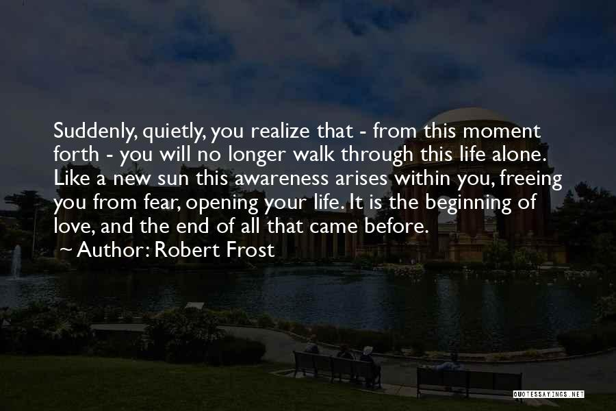 You Walk Alone Quotes By Robert Frost