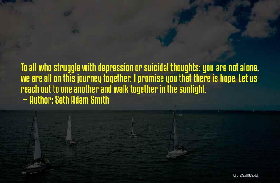 You Walk Alone Quotes By Seth Adam Smith
