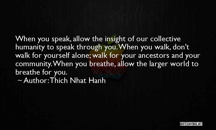 You Walk Alone Quotes By Thich Nhat Hanh