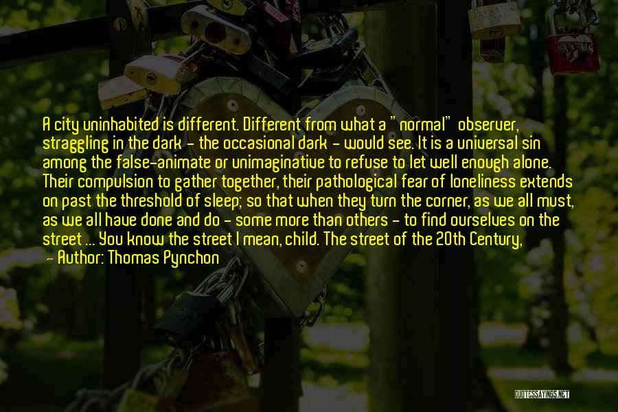 You Walk Alone Quotes By Thomas Pynchon