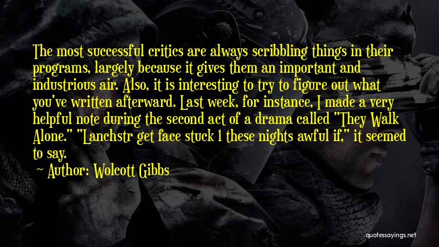 You Walk Alone Quotes By Wolcott Gibbs