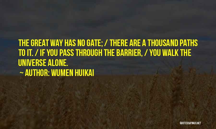 You Walk Alone Quotes By Wumen Huikai