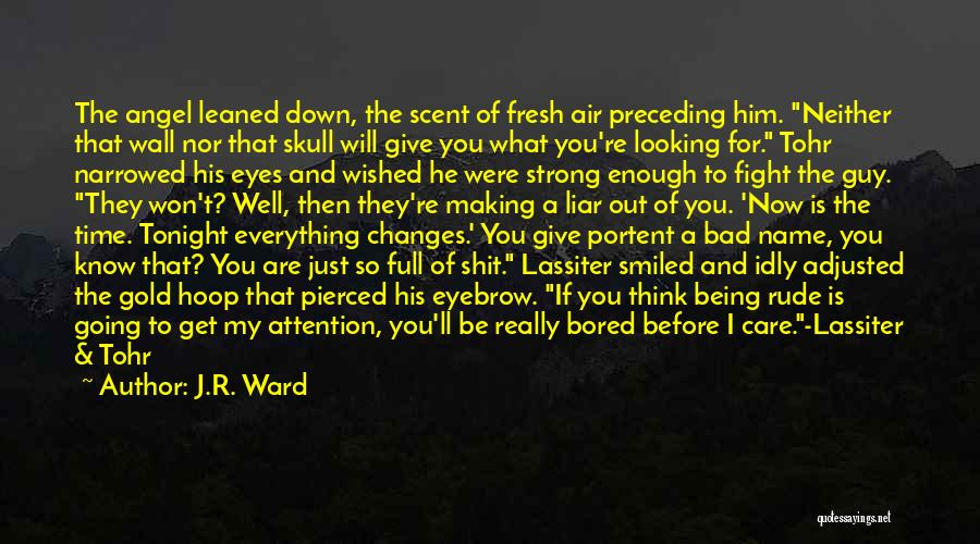 You Were Rude Quotes By J.R. Ward