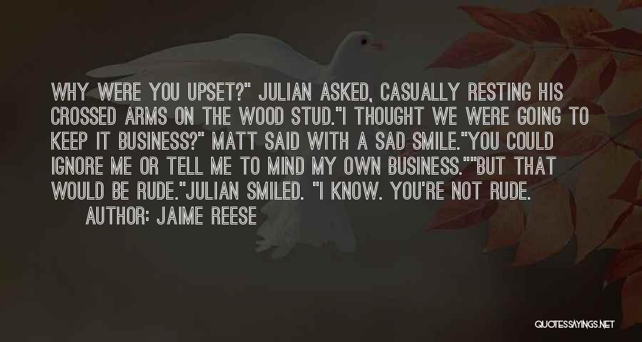You Were Rude Quotes By Jaime Reese
