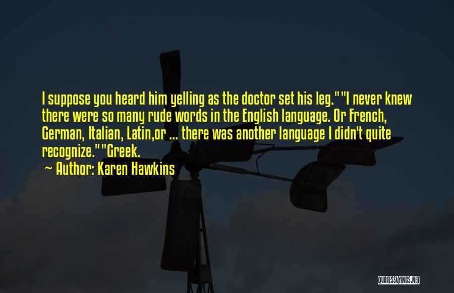 You Were Rude Quotes By Karen Hawkins