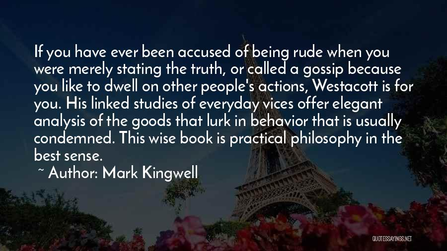 You Were Rude Quotes By Mark Kingwell