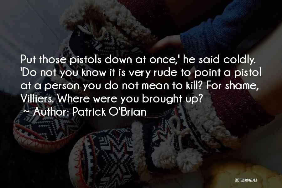 You Were Rude Quotes By Patrick O'Brian