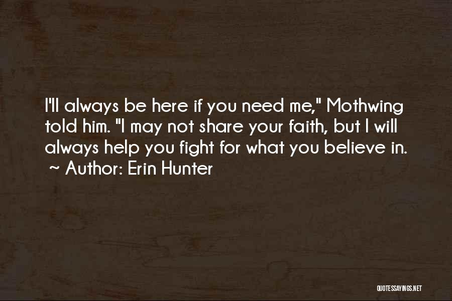 You Will Always Be Here Quotes By Erin Hunter