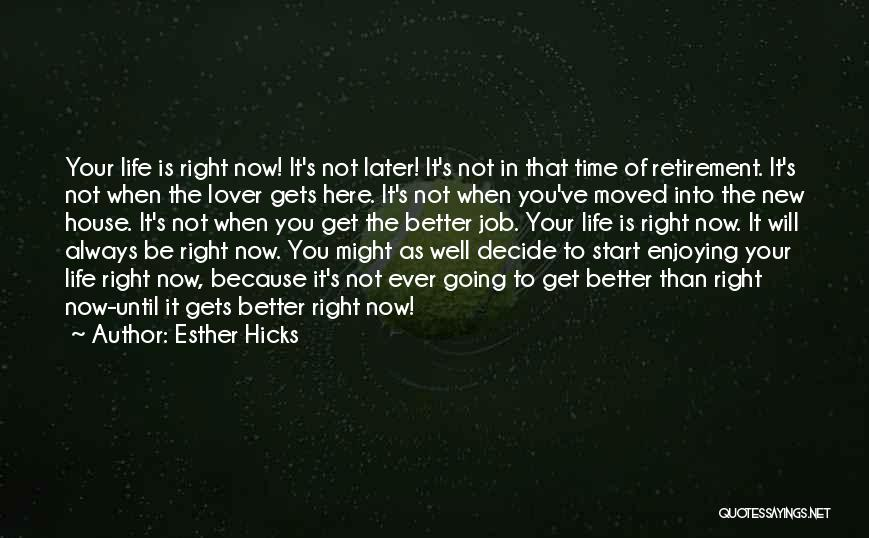 You Will Always Be Here Quotes By Esther Hicks