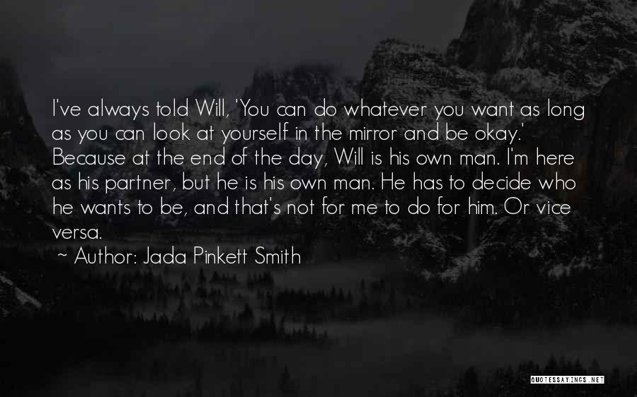 You Will Always Be Here Quotes By Jada Pinkett Smith