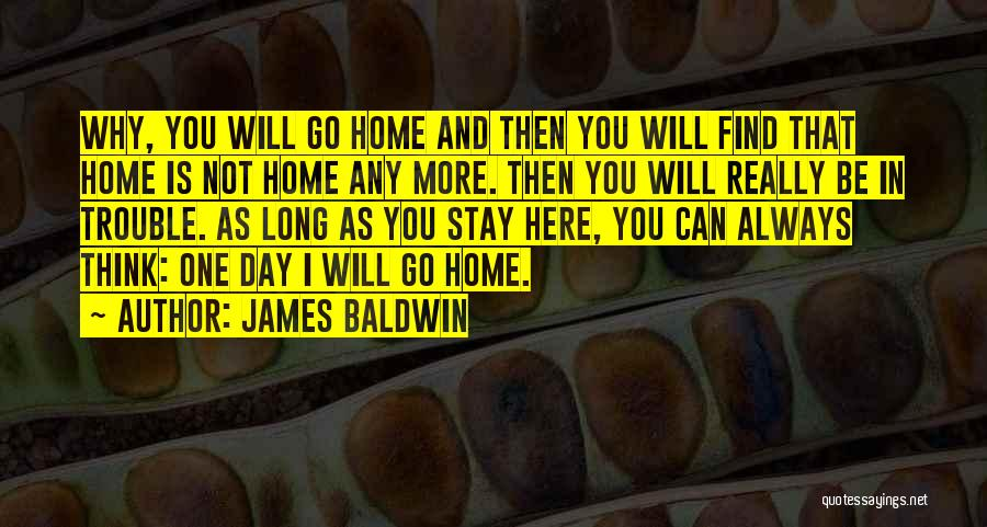 You Will Always Be Here Quotes By James Baldwin