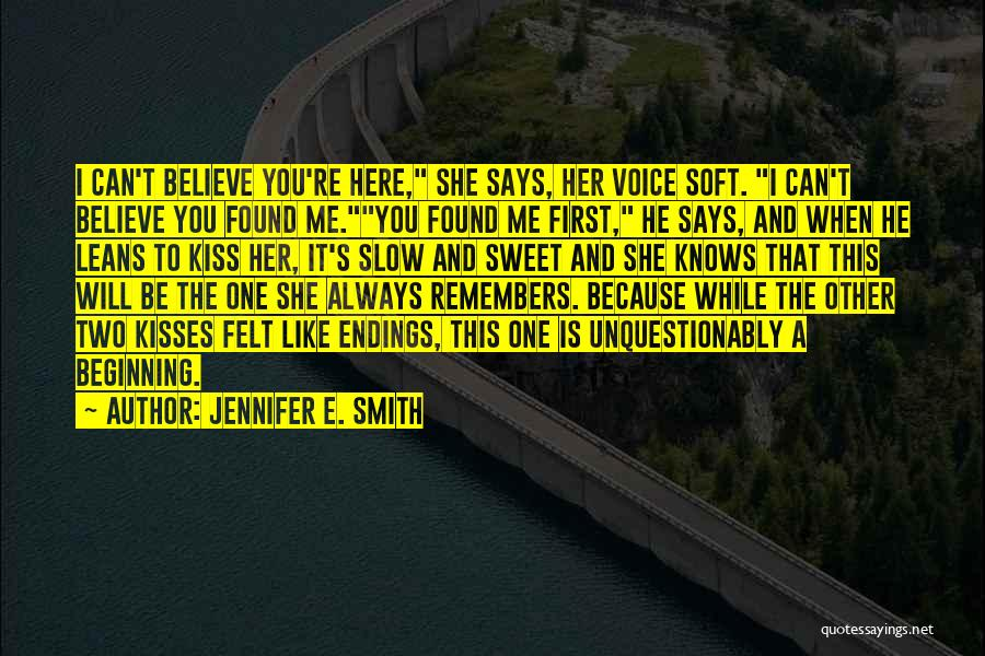 You Will Always Be Here Quotes By Jennifer E. Smith
