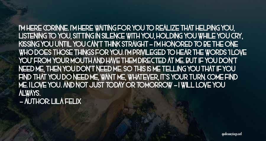 You Will Always Be Here Quotes By Lila Felix