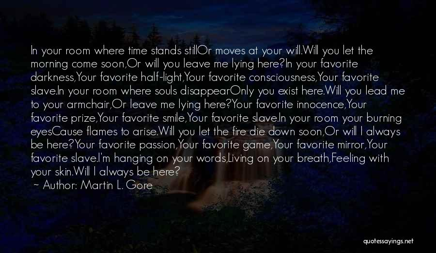 You Will Always Be Here Quotes By Martin L. Gore
