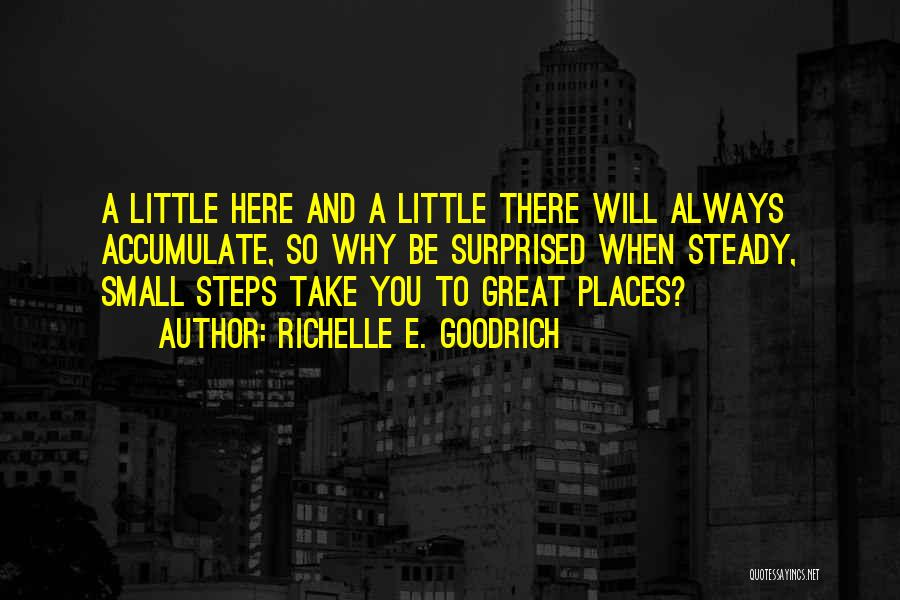 You Will Always Be Here Quotes By Richelle E. Goodrich