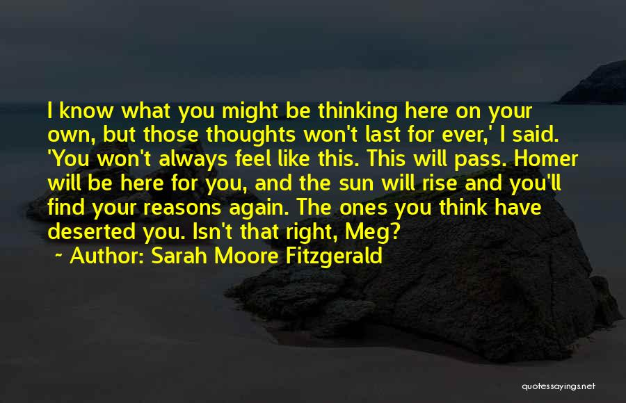 You Will Always Be Here Quotes By Sarah Moore Fitzgerald