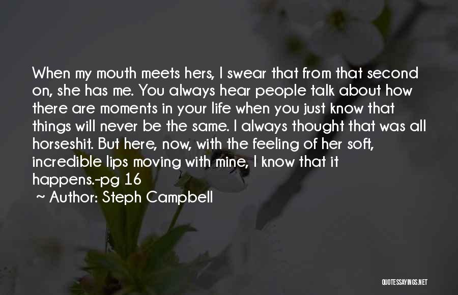 You Will Always Be Here Quotes By Steph Campbell