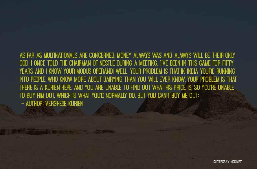 You Will Always Be Here Quotes By Verghese Kurien