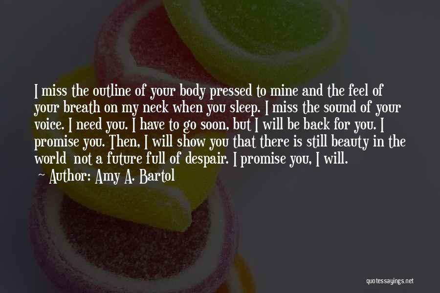 You Will Be Mine Soon Quotes By Amy A. Bartol