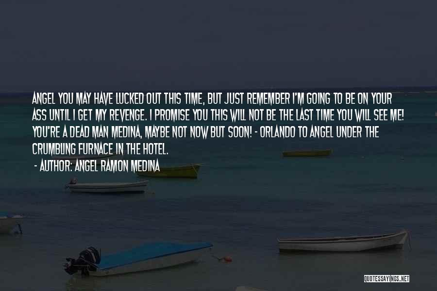You Will Be Mine Soon Quotes By Angel Ramon Medina