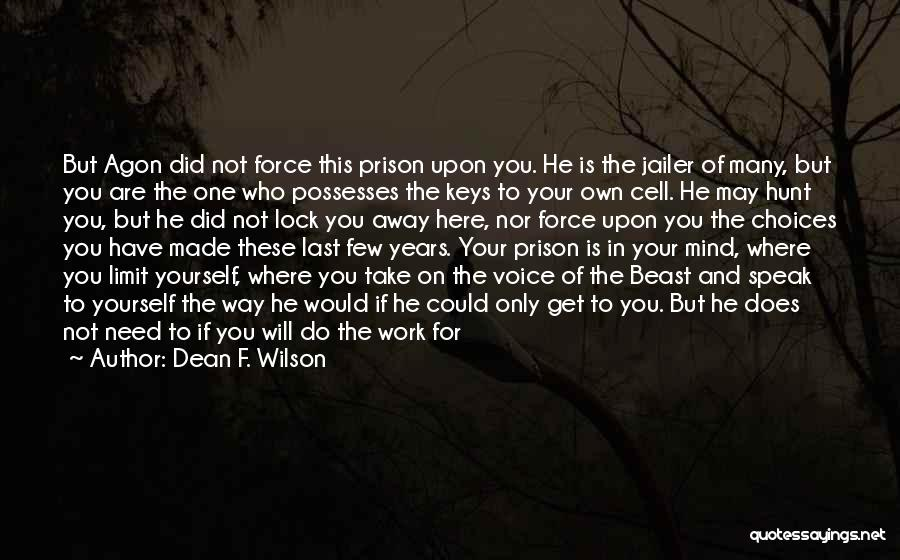 You Will Be The Only One Quotes By Dean F. Wilson