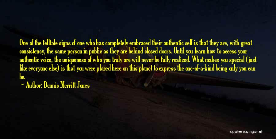 You Will Be The Only One Quotes By Dennis Merritt Jones