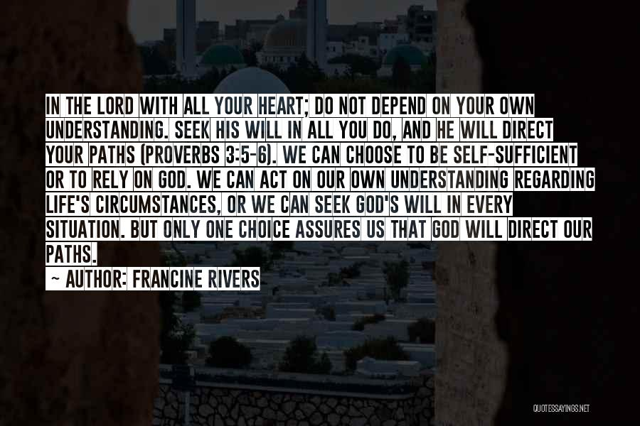 You Will Be The Only One Quotes By Francine Rivers