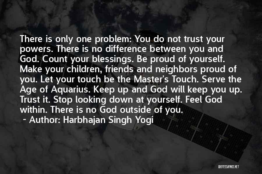 You Will Be The Only One Quotes By Harbhajan Singh Yogi