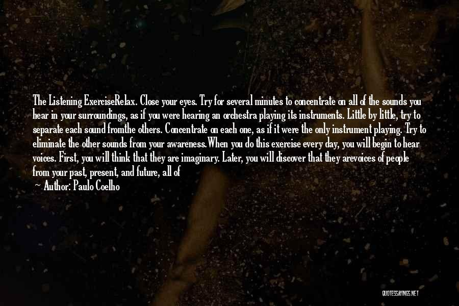 You Will Be The Only One Quotes By Paulo Coelho