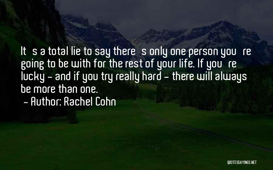 You Will Be The Only One Quotes By Rachel Cohn