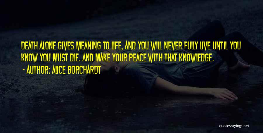 You Will Die Alone Quotes By Alice Borchardt