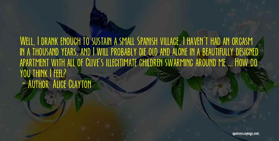 You Will Die Alone Quotes By Alice Clayton