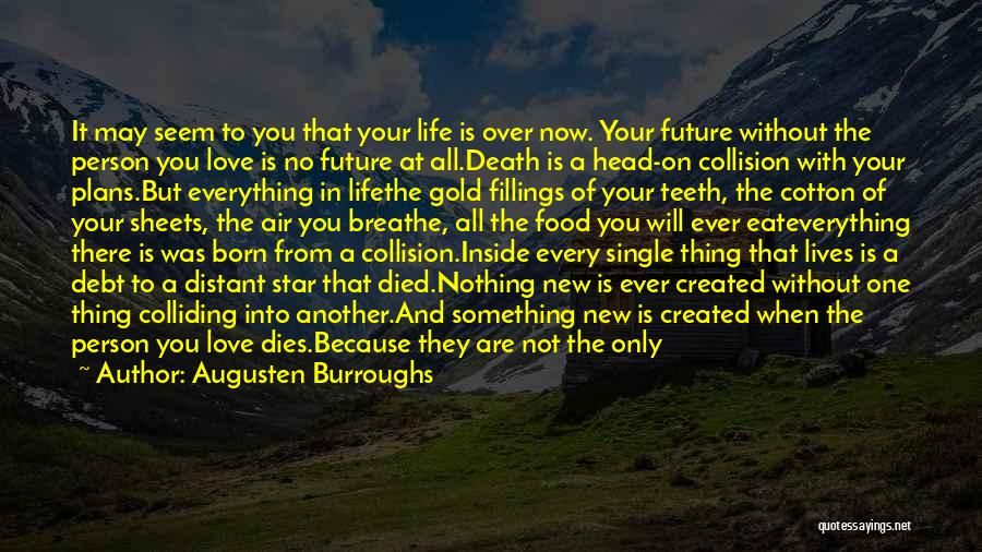 You Will Die Alone Quotes By Augusten Burroughs